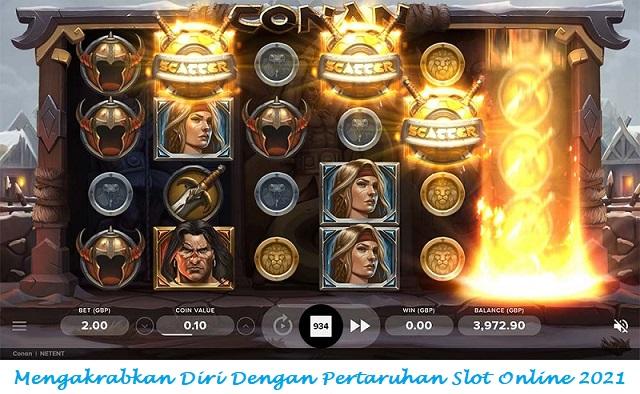 Mengakrabkan Diri Dengan Pertaruhan Slot Online 2021