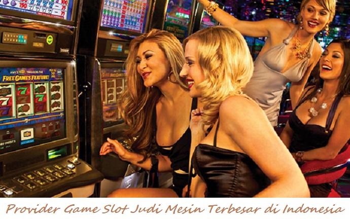 Provider Game Slot Judi Mesin Terpercaya di Indonesia
